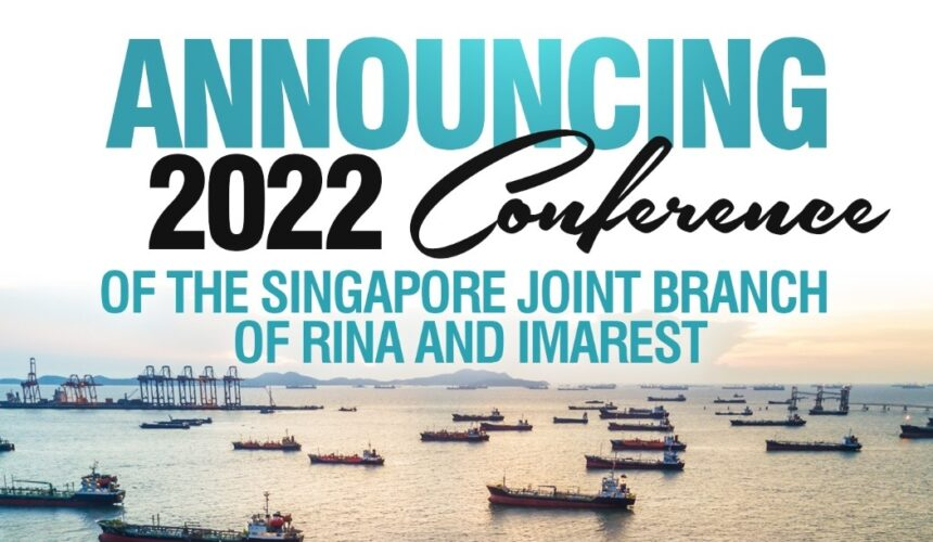 2022 Conference – Singapore Joint Branch of Rina and Imarest