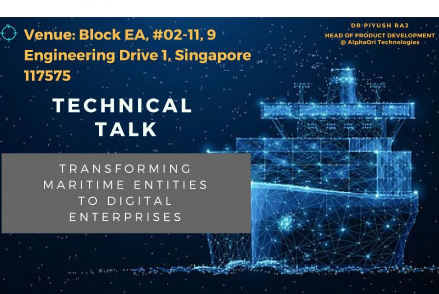 Technical Talk on 06 Dec 2018 – Transforming Maritime Entities to Digital Enterprises – Bringing Technology to Change the Way Maritime Industry Operates